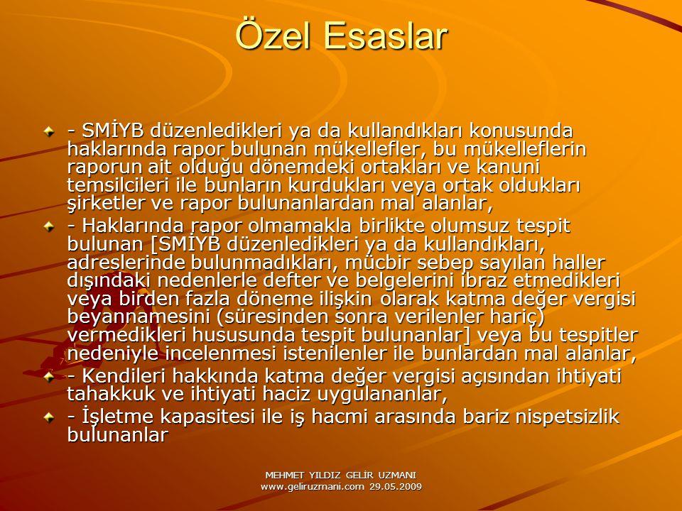 MEHMET YILDIZ GELİR UZMANI www.geliruzmani.com 29.05.2009 Özel Esaslar - SMİYB düzenledikleri ya da kullandıkları konusunda haklarında rapor bulunan m