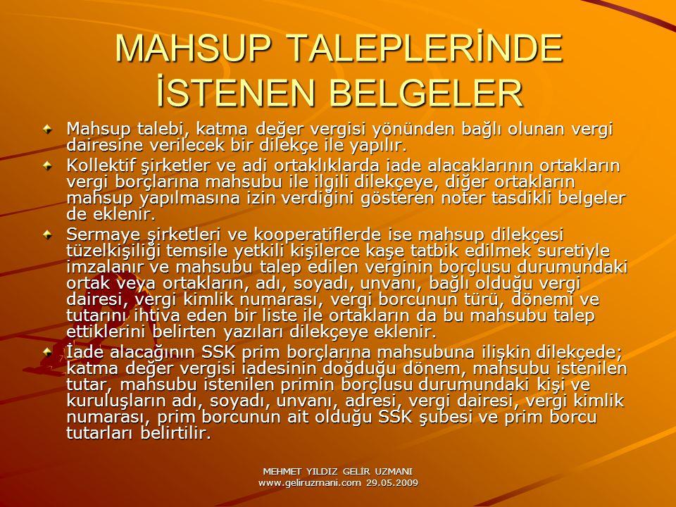 MEHMET YILDIZ GELİR UZMANI www.geliruzmani.com 29.05.2009 MAHSUP TALEPLERİNDE İSTENEN BELGELER Mahsup talebi, katma değer vergisi yönünden bağlı oluna
