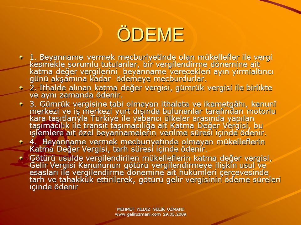 MEHMET YILDIZ GELİR UZMANI www.geliruzmani.com 29.05.2009 ÖDEME 1. Beyanname vermek mecburiyetinde olan mükellefler ile vergi kesmekle sorumlu tutulan
