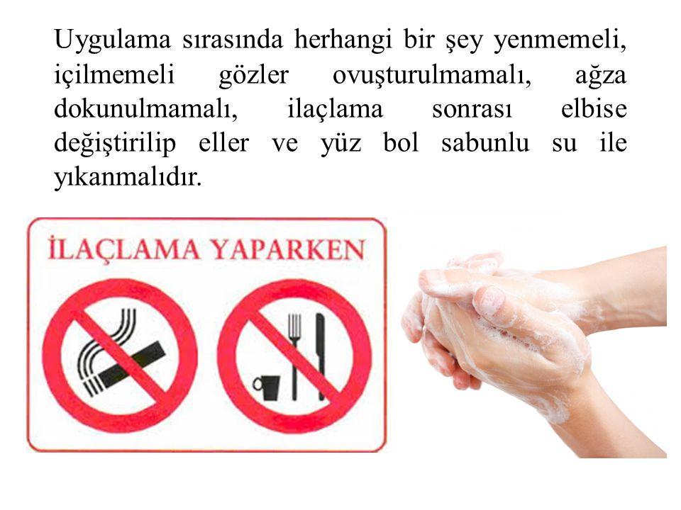 Uygulama sırasında herhangi bir şey yenmemeli, içilmemeli gözler ovuşturulmamalı, ağza dokunulmamalı, ilaçlama sonrası elbise değiştirilip eller ve yü
