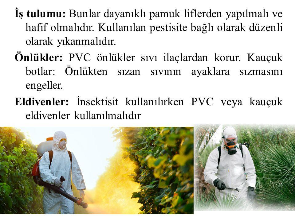 İş tulumu: Bunlar dayanıklı pamuk liflerden yapılmalı ve hafif olmalıdır. Kullanılan pestisite bağlı olarak düzenli olarak yıkanmalıdır. Önlükler: PVC