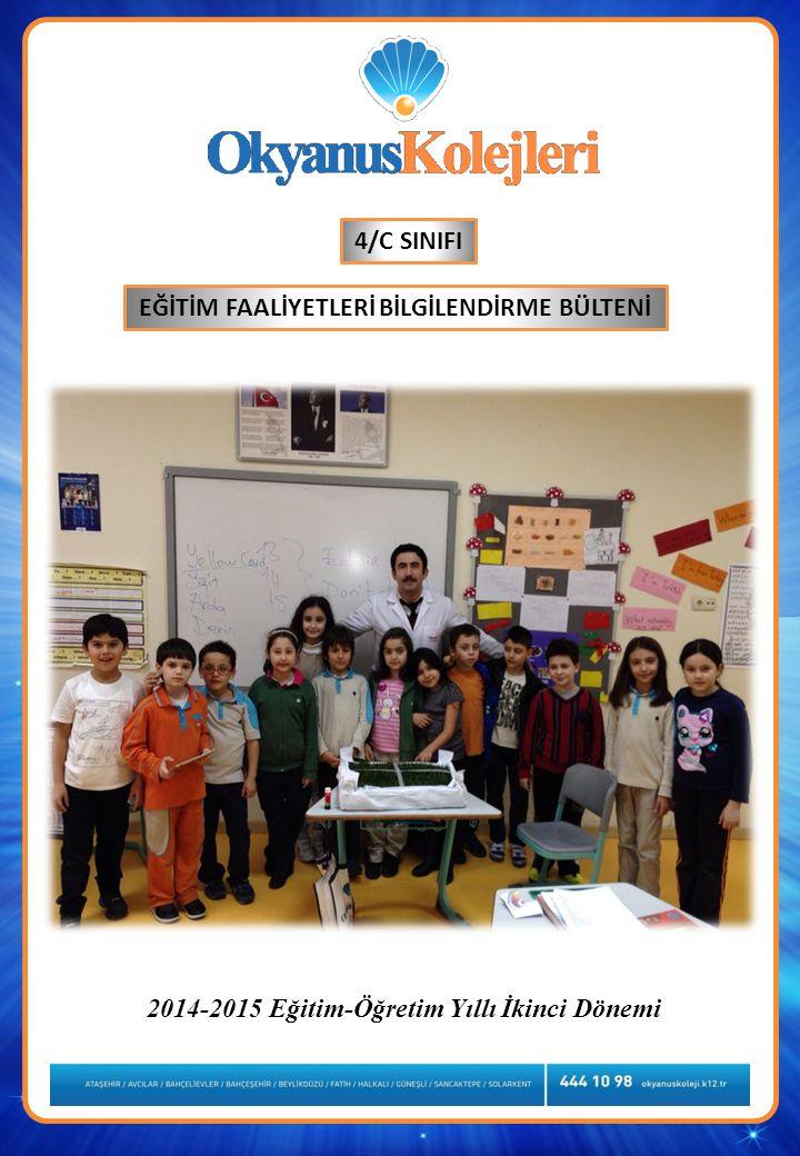 EĞİTİM FAALİYETLERİ BİLGİLENDİRME BÜLTENİ 4/C SINIFI 2014-2015 Eğitim-Öğretim Yıllı İkinci Dönemi