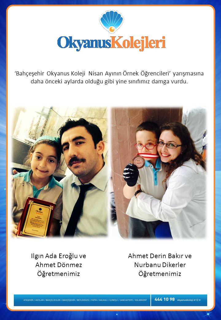 'Bahçeşehir Okyanus Koleji Nisan Ayının Örnek Öğrencileri' yarışmasına daha önceki aylarda olduğu gibi yine sınıfımız damga vurdu.