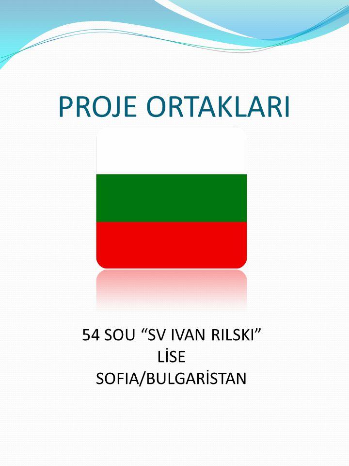 "PROJE ORTAKLARI 54 SOU ""SV IVAN RILSKI"" LİSE SOFIA/BULGARİSTAN"