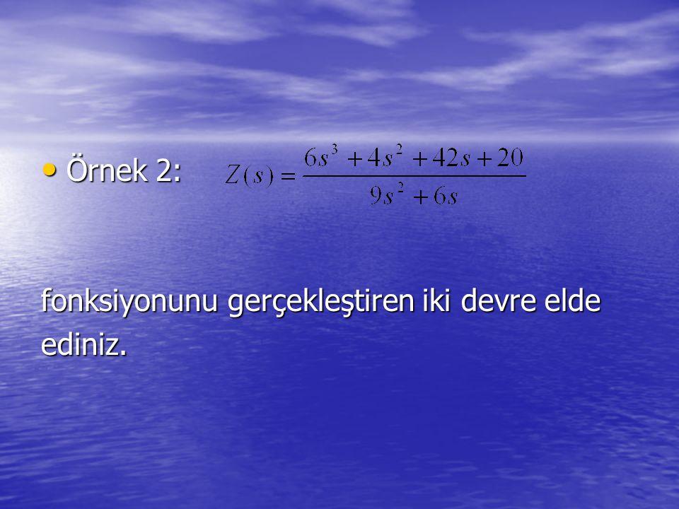 Örnek 2: Örnek 2: fonksiyonunu gerçekleştiren iki devre elde ediniz.