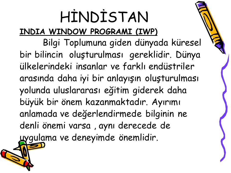 HİNDİSTAN INDIA WINDOW PROGRAMI (IWP) Bilgi Toplumuna giden dünyada küresel bir bilincin oluşturulması gereklidir.