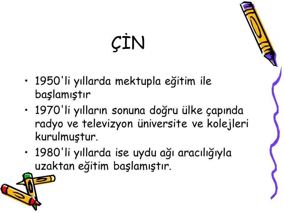 ÇİN 1950 li yıllarda mektupla eğitim ile başlamıştır 1970 li yılların sonuna doğru ülke çapında radyo ve televizyon üniversite ve kolejleri kurulmuştur.