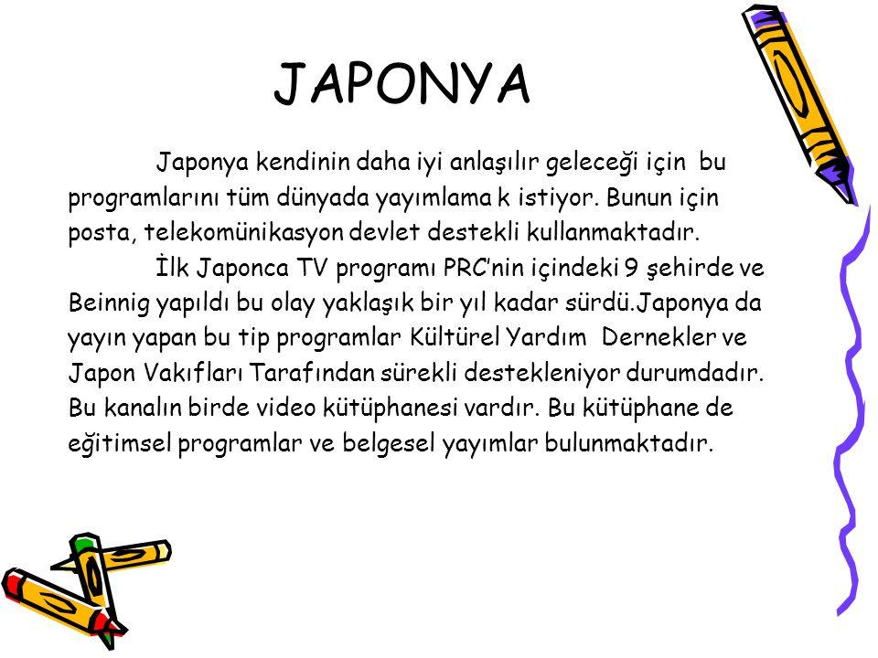 JAPONYA Japonya kendinin daha iyi anlaşılır geleceği için bu programlarını tüm dünyada yayımlama k istiyor. Bunun için posta, telekomünikasyon devlet