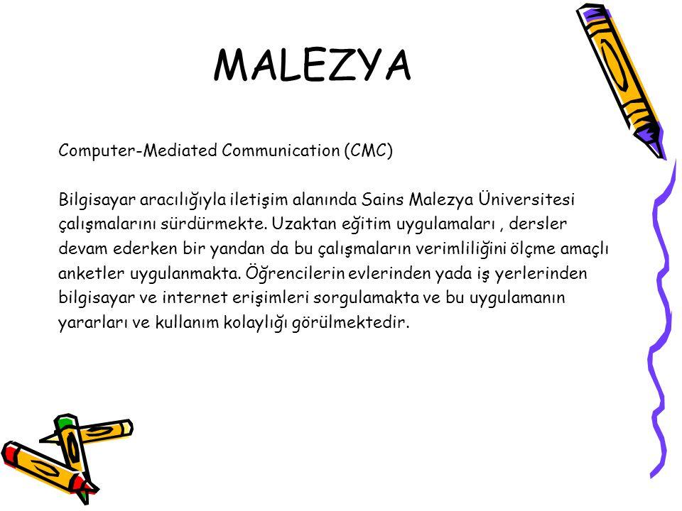 MALEZYA Computer-Mediated Communication (CMC) Bilgisayar aracılığıyla iletişim alanında Sains Malezya Üniversitesi çalışmalarını sürdürmekte. Uzaktan