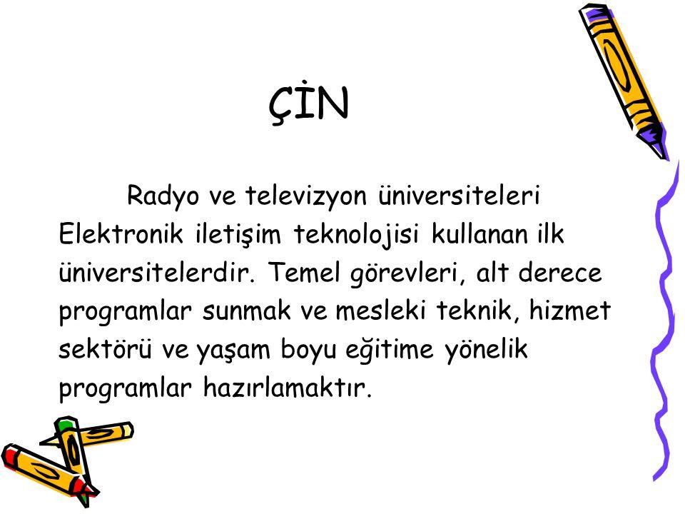 ÇİN Radyo ve televizyon üniversiteleri Elektronik iletişim teknolojisi kullanan ilk üniversitelerdir. Temel görevleri, alt derece programlar sunmak ve