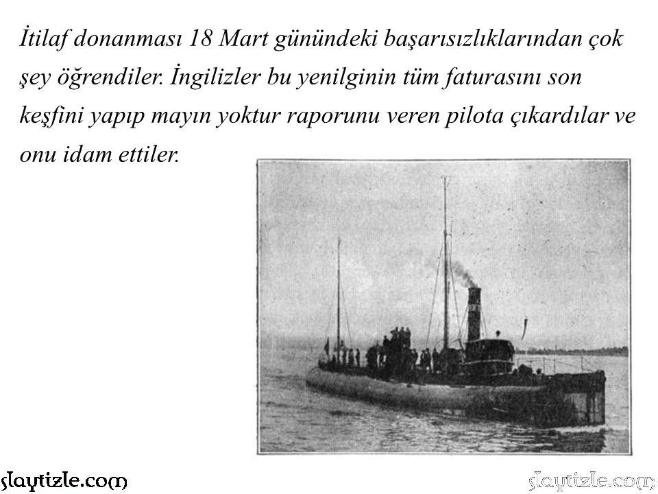 Daha sonra da mürettebatı kurtarılan gemi boğazın sularına gömüldü. İtilaf Devletleri üçbüyük savaş gemisini (Irrestable, Ocean, Bouvet) kaybetmiş, üç