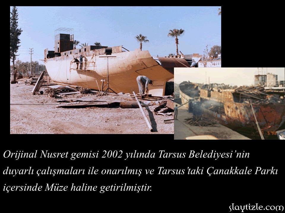Nusrat'ın 1915 yılındaki hali ile birebir uyumlu maketi Çanakkale'de sergilenmekte iken…