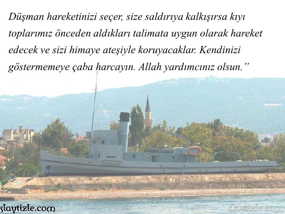 6 Mart gecesi Cevat Bey, mayın grup komutanı Hafız Nazmi Bey e Oğlum, diyordu.