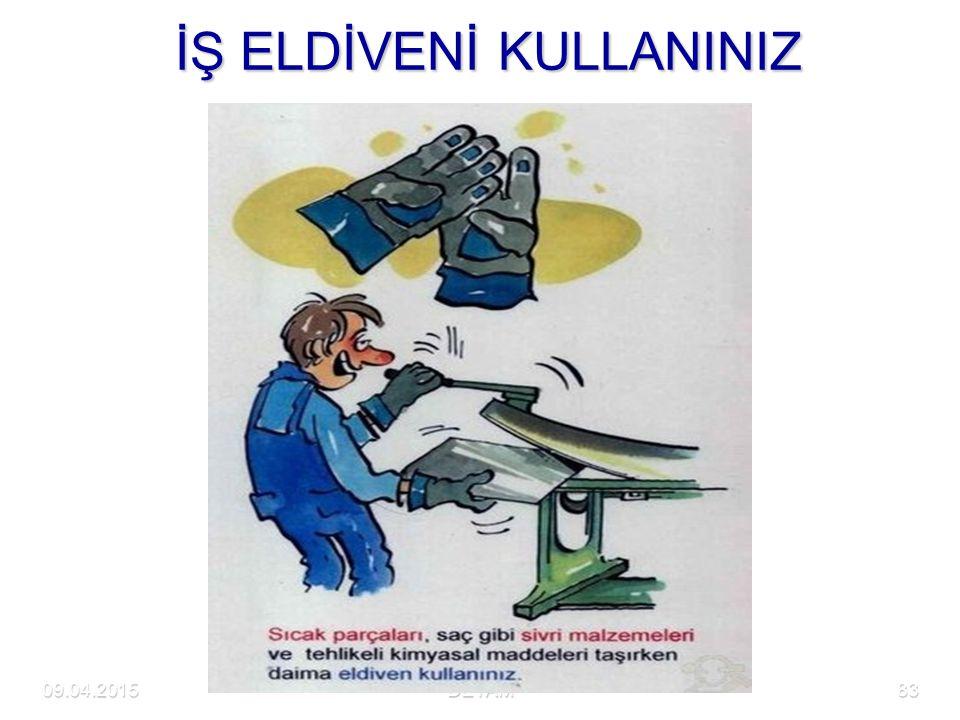 09.04.2015DETAM83 İŞ ELDİVENİ KULLANINIZ