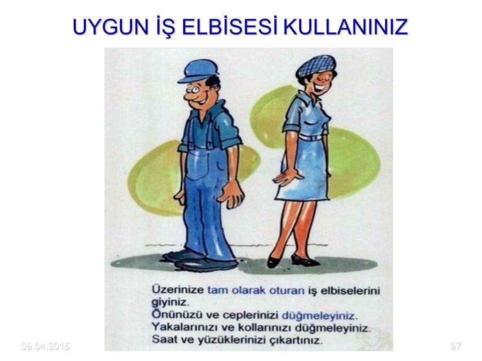 09.04.2015DETAM97 UYGUN İŞ ELBİSESİ KULLANINIZ