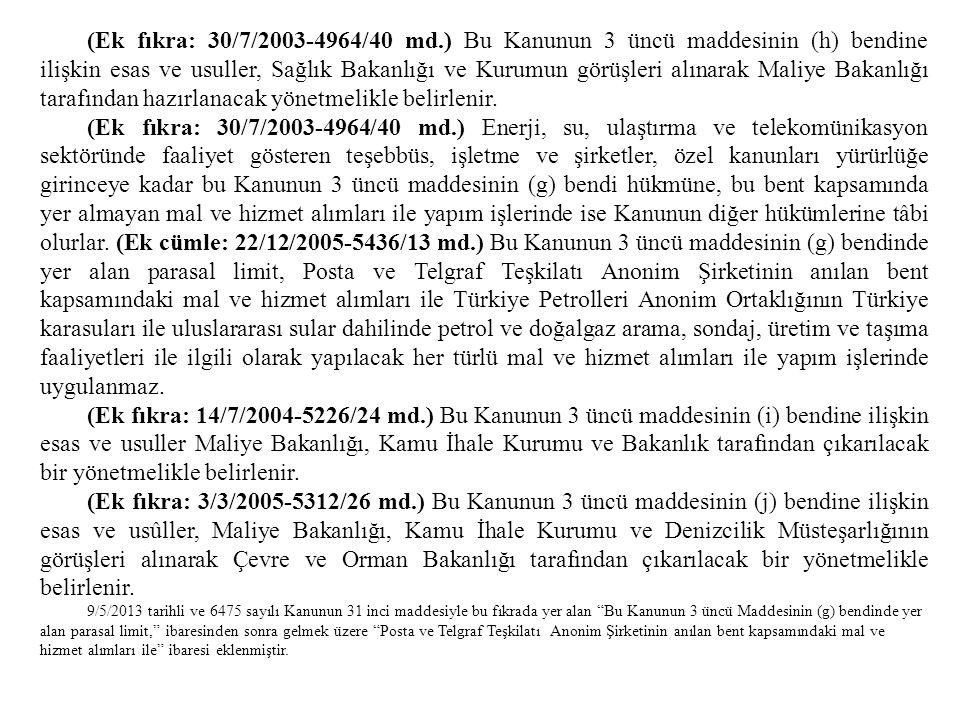 (Ek fıkra: 30/7/2003-4964/40 md.) Bu Kanunun 3 üncü maddesinin (h) bendine ilişkin esas ve usuller, Sağlık Bakanlığı ve Kurumun görüşleri alınarak Mal