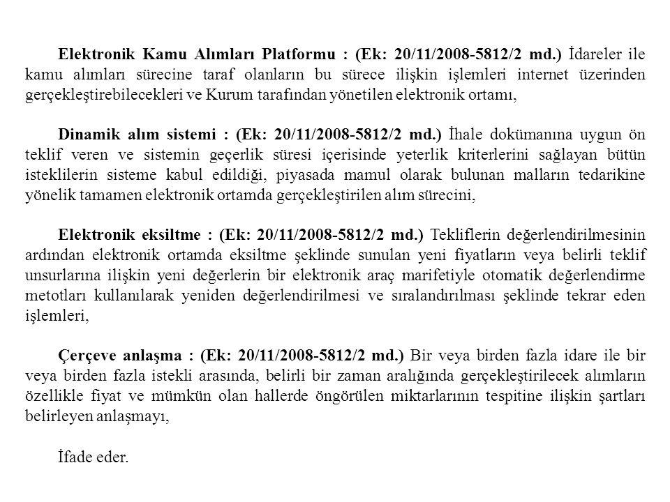 Elektronik Kamu Alımları Platformu : (Ek: 20/11/2008-5812/2 md.) İdareler ile kamu alımları sürecine taraf olanların bu sürece ilişkin işlemleri inter