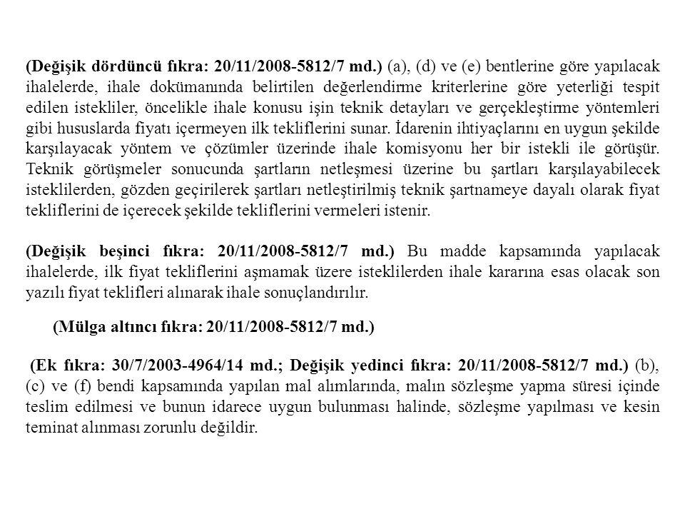(Değişik dördüncü fıkra: 20/11/2008-5812/7 md.) (a), (d) ve (e) bentlerine göre yapılacak ihalelerde, ihale dokümanında belirtilen değerlendirme krite