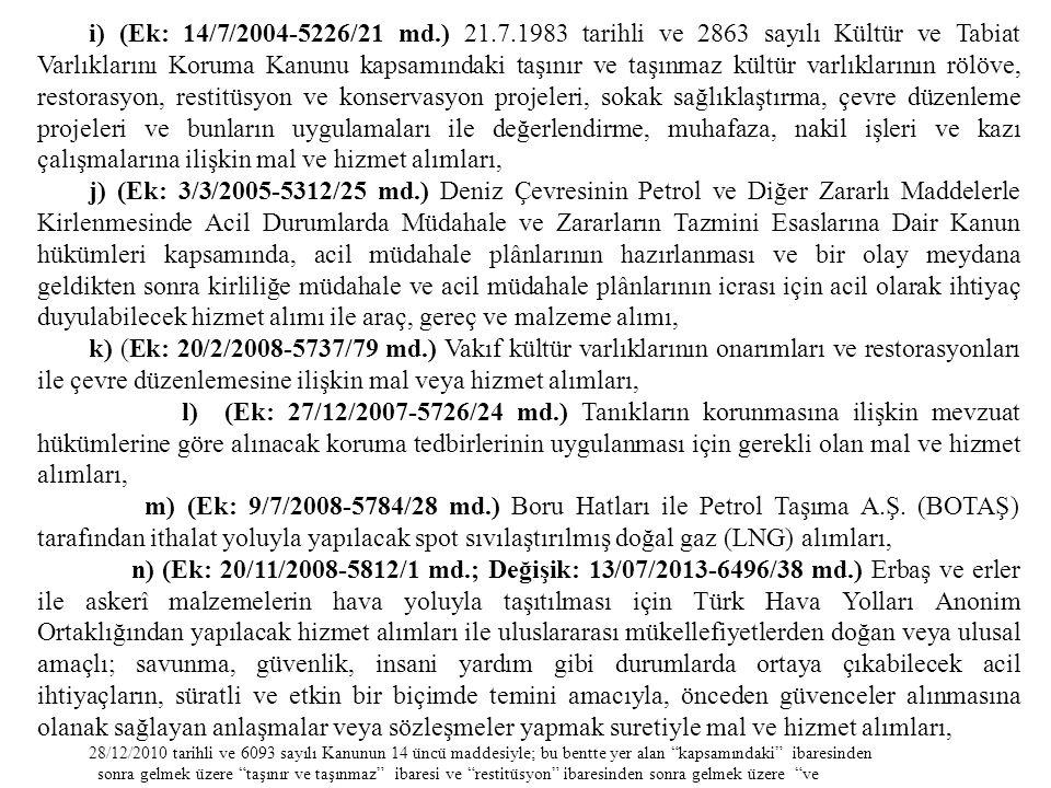 i) (Ek: 14/7/2004-5226/21 md.) 21.7.1983 tarihli ve 2863 sayılı Kültür ve Tabiat Varlıklarını Koruma Kanunu kapsamındaki taşınır ve taşınmaz kültür va