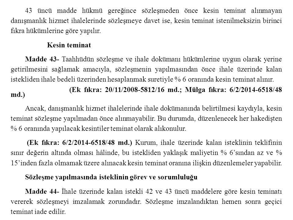 43 üncü madde hükmü gereğince sözleşmeden önce kesin teminat alınmayan danışmanlık hizmet ihalelerinde sözleşmeye davet ise, kesin teminat istenilmeks