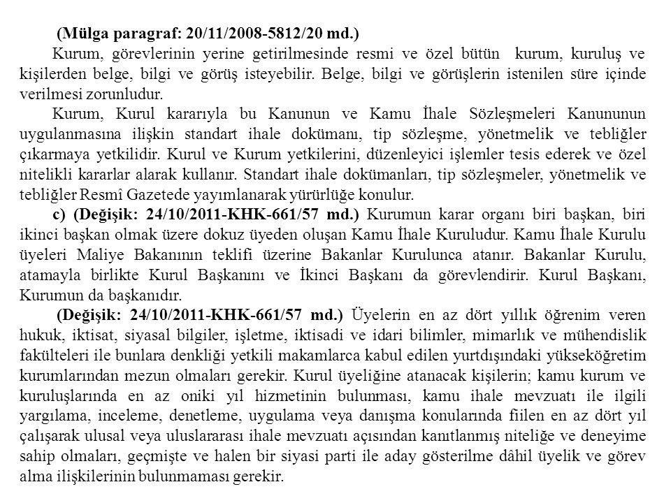 (Mülga paragraf: 20/11/2008-5812/20 md.) Kurum, görevlerinin yerine getirilmesinde resmi ve özel bütün kurum, kuruluş ve kişilerden belge, bilgi ve gö