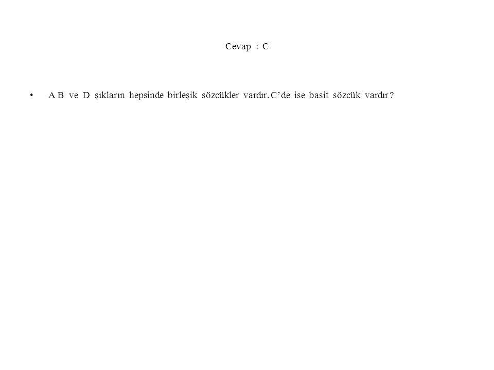 2.Soru aşağıdaki cümlelerin hangisinde çekim eki basit sözcük vardır .