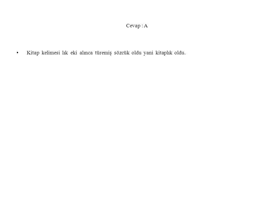 10.soru Lık eki geldiği sözcüğü türemiş yapar Aşağıdakilerden hangisi buna örnek değildir .
