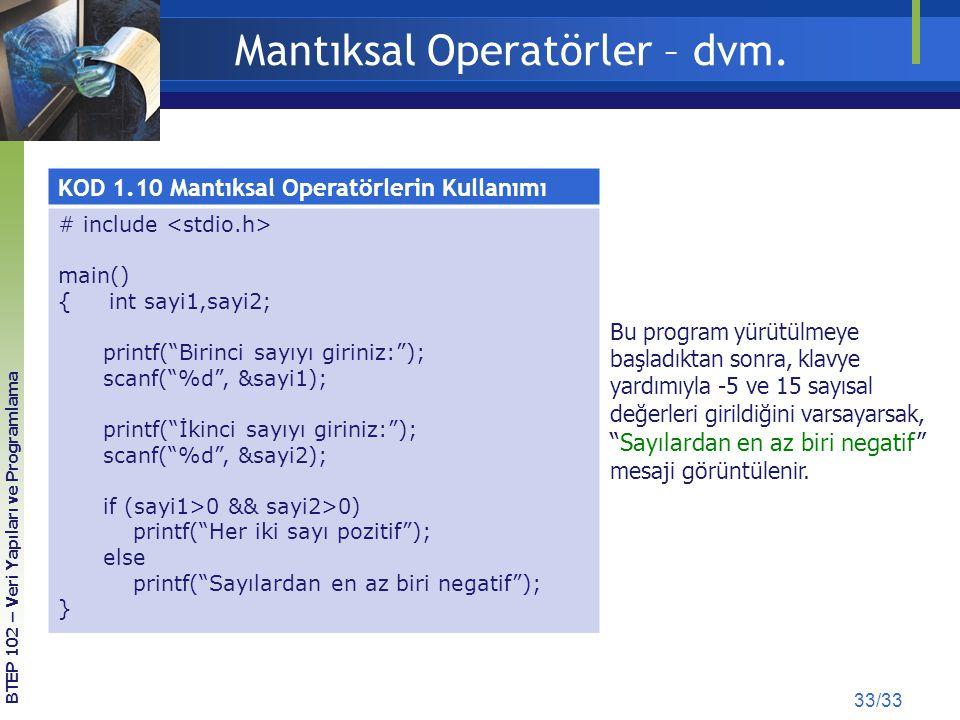 """Mantıksal Operatörler – dvm. KOD 1.10 Mantıksal Operatörlerin Kullanımı # include main() { int sayi1,sayi2; printf(""""Birinci sayıyı giriniz:""""); scanf("""""""