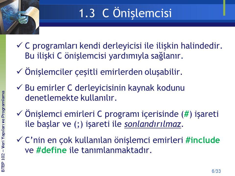 1.3 C Önişlemcisi C programları kendi derleyicisi ile ilişkin halindedir. Bu ilişki C önişlemcisi yardımıyla sağlanır. Önişlemciler çeşitli emirlerden