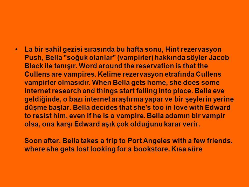 La bir sahil gezisi sırasında bu hafta sonu, Hint rezervasyon Push, Bella soğuk olanlar (vampirler) hakkında söyler Jacob Black ile tanışır.