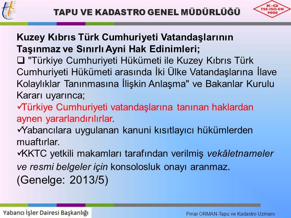 TAPU VE KADASTRO GENEL MÜDÜRLÜĞÜ Kuzey Kıbrıs Türk Cumhuriyeti Vatandaşlarının Taşınmaz ve Sınırlı Ayni Hak Edinimleri; 