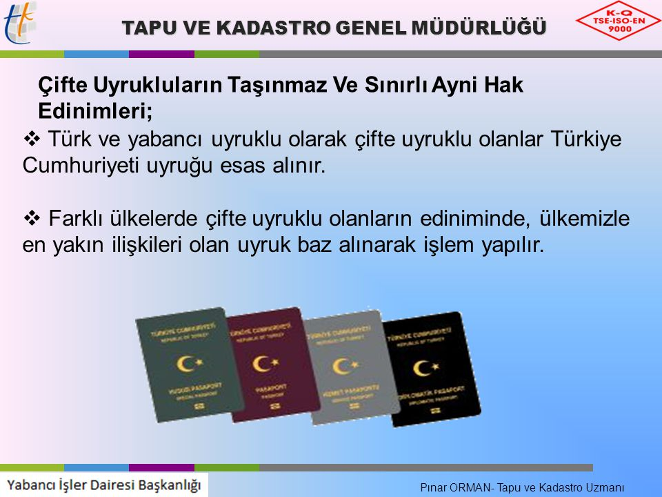 TAPU VE KADASTRO GENEL MÜDÜRLÜĞÜ Çifte Uyrukluların Taşınmaz Ve Sınırlı Ayni Hak Edinimleri;  Türk ve yabancı uyruklu olarak çifte uyruklu olanlar Tü