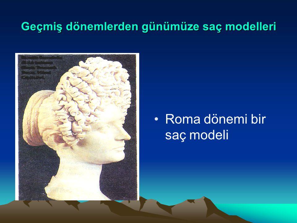 Geçmiş dönemlerden günümüze saç modelleri Roma dönemi bir saç modeli
