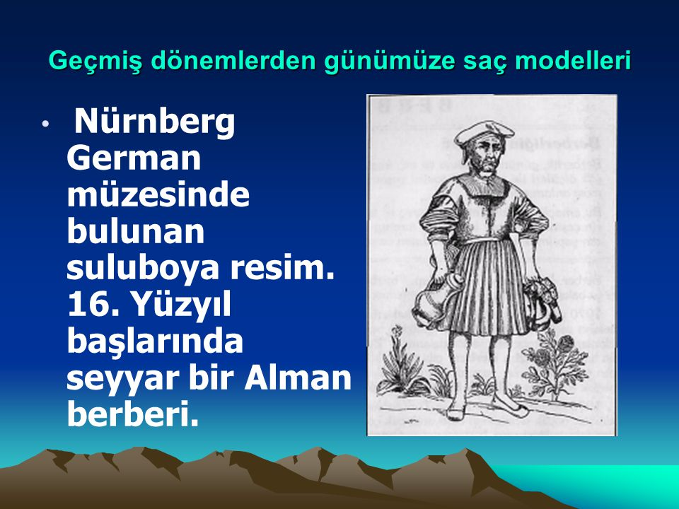Geçmiş dönemlerden günümüze saç modelleri Orijinali İstanbul Atatürk Kitaplığında bulunan seyyar berber resmi.