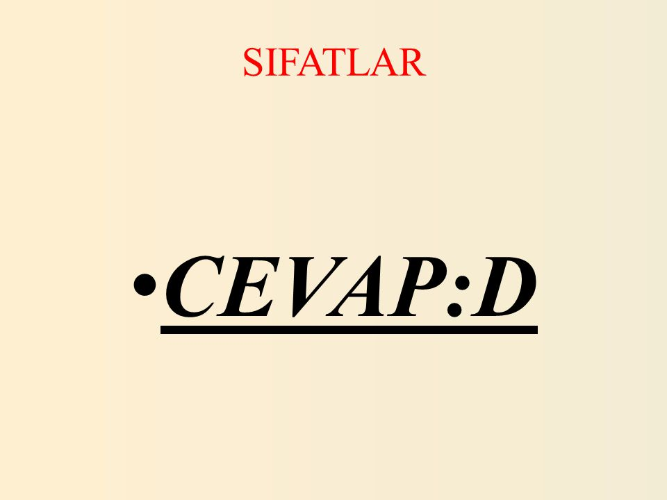 SIFATLAR 24.Aşağıdakilerin hangisinde belirtme sıfatı kullanılmamıştır.