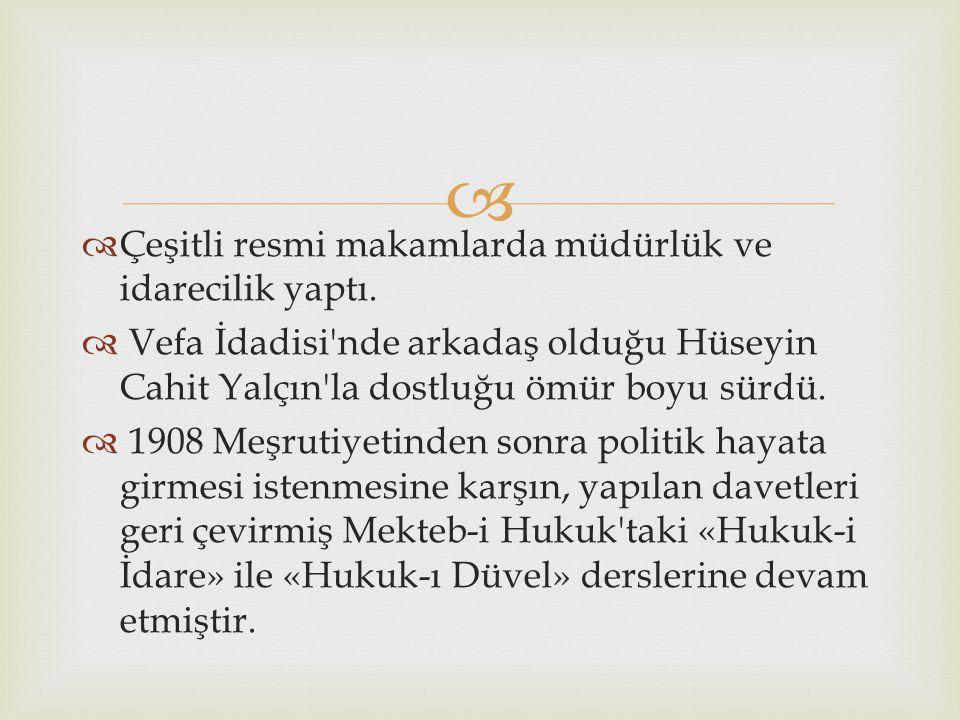   1876'da İstanbul'da doğdu.  Fatih Rüştiyesi, Vefa İdadisi, Hukuk Mektebi öğrenimlerinden sonra, İdare Hukuku ve Devletler Hukuku öğretmenliği ya