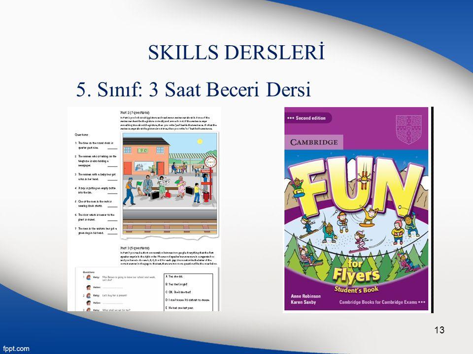 SKILLS DERSLERİ 5. Sınıf: 3 Saat Beceri Dersi 13