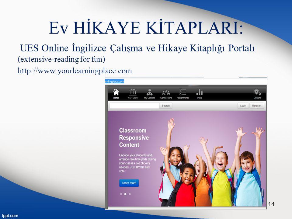 Ev HİKAYE KİTAPLARI: UES Online İngilizce Çalışma ve Hikaye Kitaplığı Portalı (extensive-reading for fun) http://www.yourlearningplace.com 14