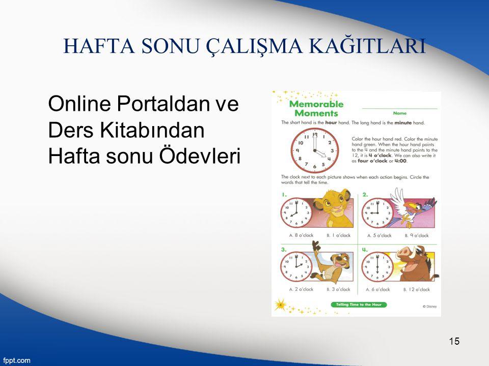 HAFTA SONU ÇALIŞMA KAĞITLARI Online Portaldan ve Ders Kitabından Hafta sonu Ödevleri 15