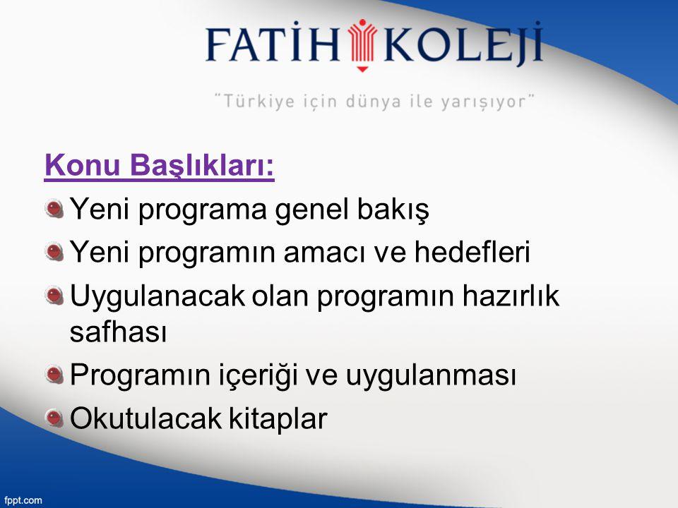 Konu Başlıkları: Yeni programa genel bakış Yeni programın amacı ve hedefleri Uygulanacak olan programın hazırlık safhası Programın içeriği ve uygulanm