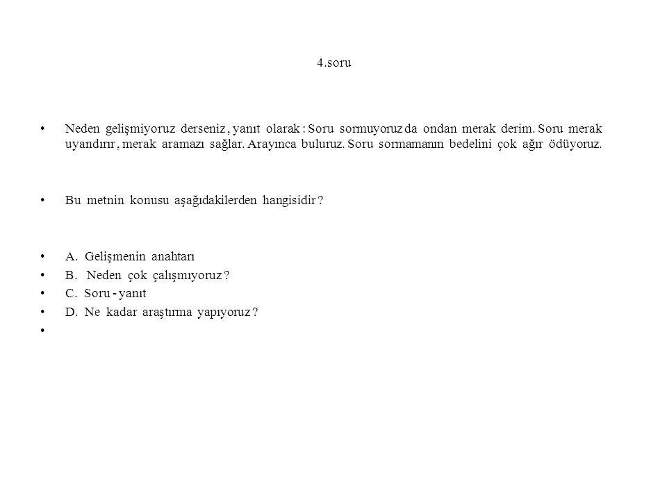 Cevap : A Açıklama : Paragrafta anlatılan nedir .sorusunun yanıtı Gelişmenin Anahtarı'dır.