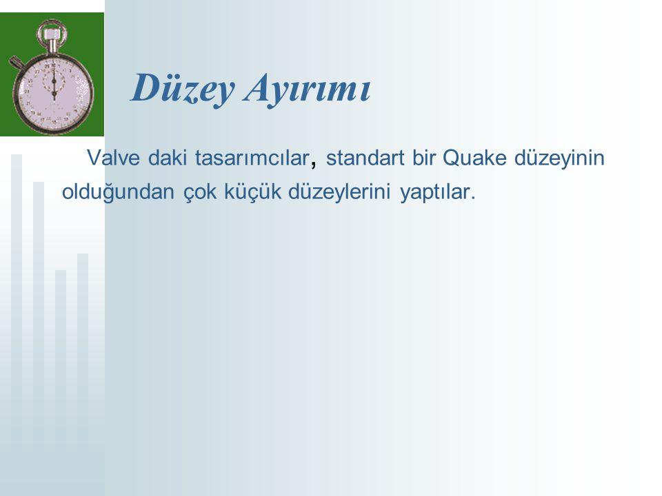 Düzey Ayırımı Valve daki tasarımcılar, standart bir Quake düzeyinin olduğundan çok küçük düzeylerini yaptılar.