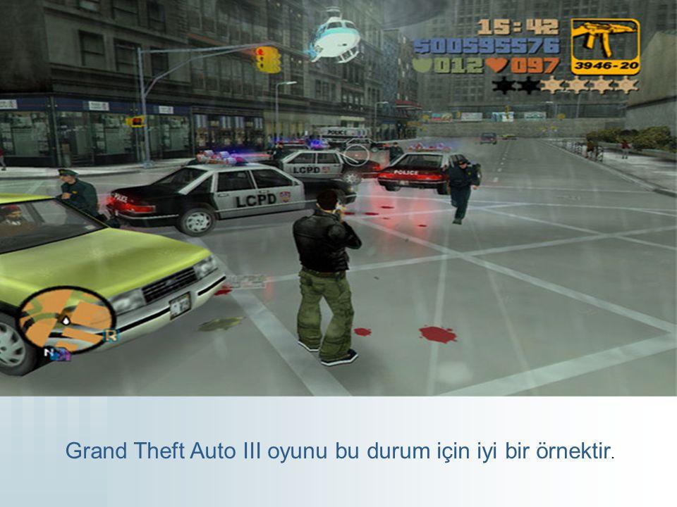 Grand Theft Auto III oyunu bu durum için iyi bir örnektir.