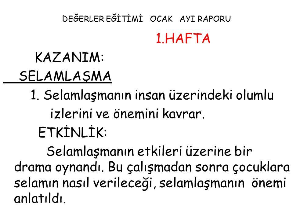 DEĞERLER EĞİTİMİ OCAK AYI RAPORU 1.HAFTA KAZANIM: SELAMLAŞMA 1.