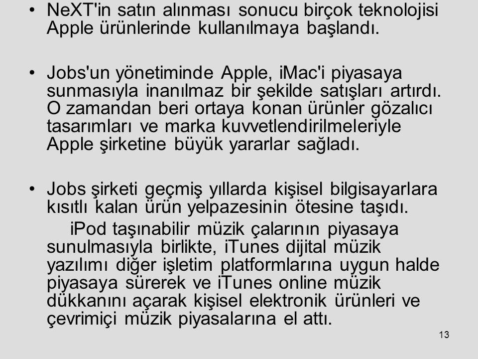 13 NeXT in satın alınması sonucu birçok teknolojisi Apple ürünlerinde kullanılmaya başlandı.