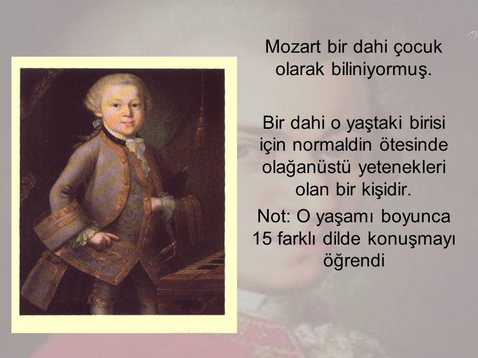 Mozart bir dahi çocuk olarak biliniyormuş.