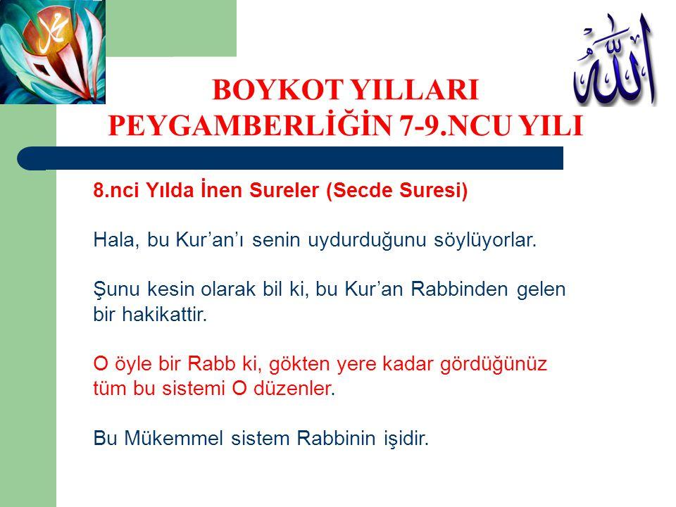 8.nci Yılda İnen Sureler (Secde Suresi) Hala, bu Kur'an'ı senin uydurduğunu söylüyorlar. Şunu kesin olarak bil ki, bu Kur'an Rabbinden gelen bir hakik