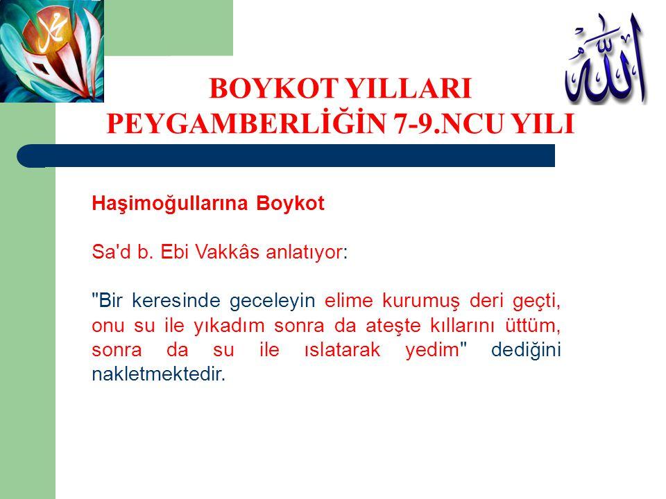 Haşimoğullarına Boykot Sa'd b. Ebi Vakkâs anlatıyor: