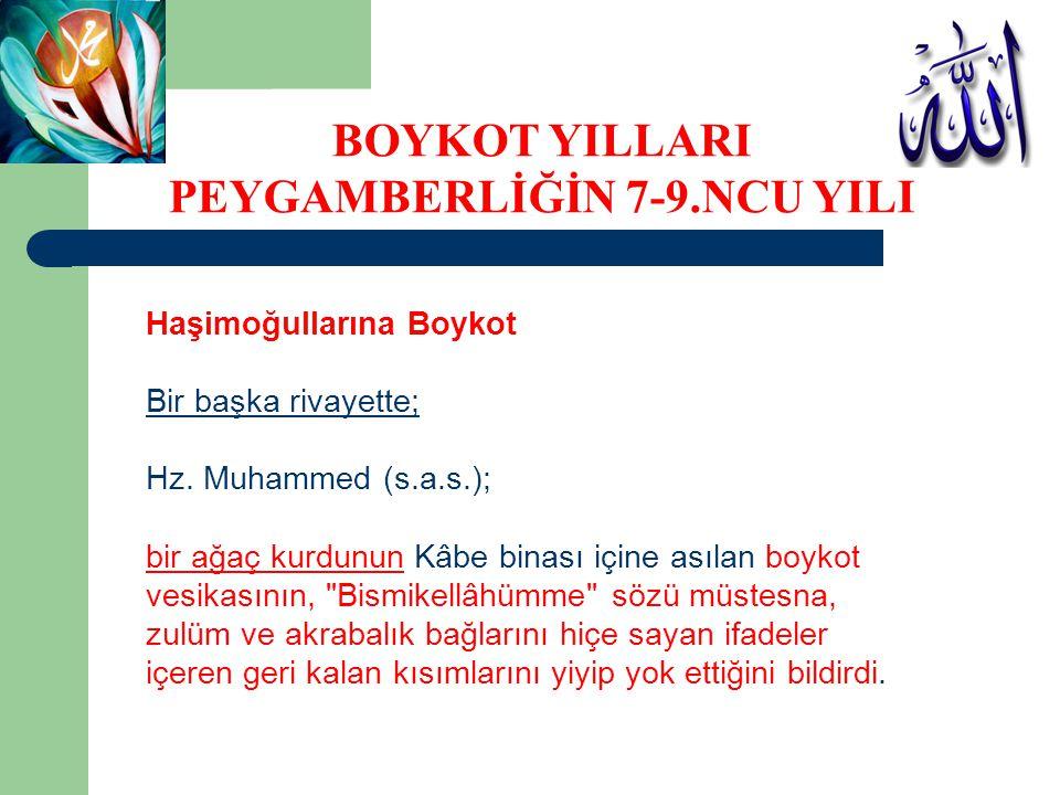 Haşimoğullarına Boykot Bir başka rivayette; Hz. Muhammed (s.a.s.); bir ağaç kurdunun Kâbe binası içine asılan boykot vesikasının,