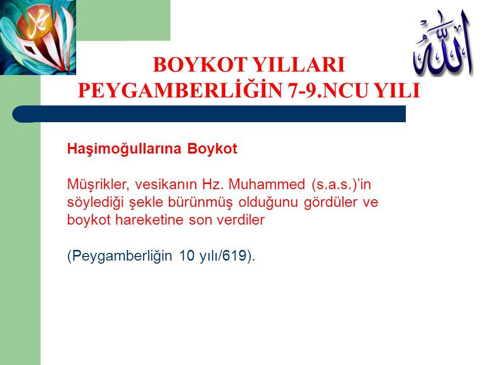 Haşimoğullarına Boykot Müşrikler, vesikanın Hz. Muhammed (s.a.s.)'in söylediği şekle bürünmüş olduğunu gördüler ve boykot hareketine son verdiler (Pey